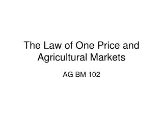 The Law of One Price and Agricultural Markets