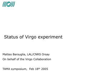 Status of Virgo experiment  Matteo Barsuglia, LAL/CNRS Orsay
