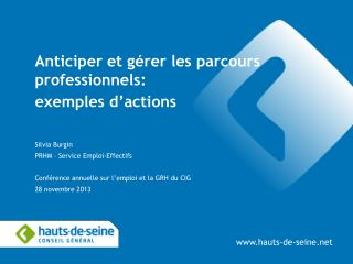 Anticiper et g�rer les parcours professionnels: exemples d�actions Silvia Burgin