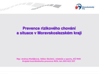 Prevence rizikového chování  a situace v Moravskoslezském kraji
