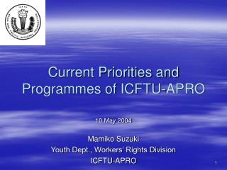 Current Priorities and Programmes of ICFTU-APRO