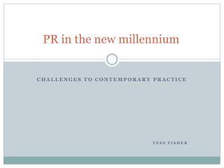 PR in the new millennium
