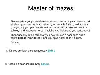 Master of mazes
