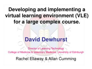 Developing and implementing a virtual learning environment (VLE) for a large complex course.