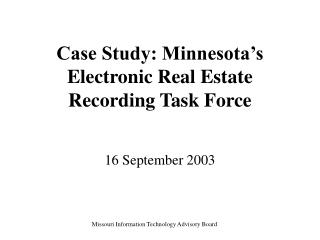 Case Study: Minnesota's Electronic Real Estate  Recording Task Force