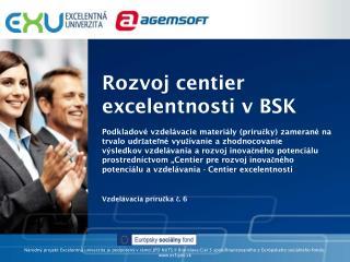 Rozvoj centier excelentnosti v BSK
