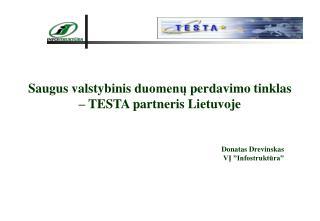 Saugus  v alstybinis  d uomenų  p erdavimo  t inklas – TESTA  p artneris Lietuvoje