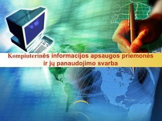 Kompiuterin ės informacijos apsaugos priemonės ir jų panaudojimo svarba