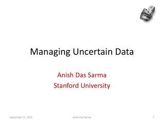 Managing Uncertain Data