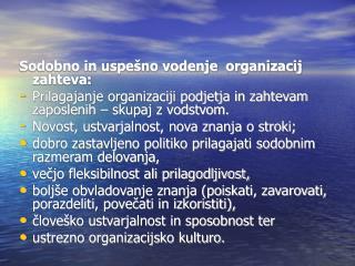 Sodobno in uspešno vodenje  organizacij zahteva: