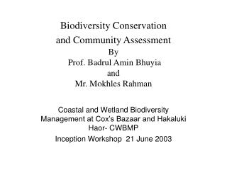 Coastal and Wetland Biodiversity Management at Cox's Bazaar and Hakaluki Haor- CWBMP