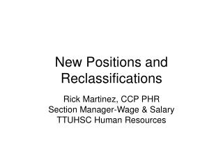 New Positions and Reclassifications