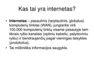 Kas tai yra internetas?