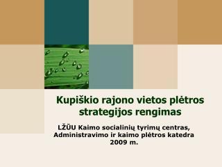 Kupiškio rajono vietos plėtros strategijos rengimas