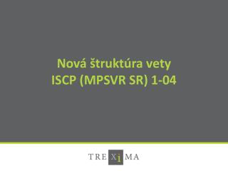Nová štruktúra vety ISCP (MPSVR SR) 1-04