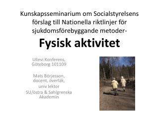 Ullevi Konferens, Göteborg 101109 Mats Börjesson, docent, överläk,  univ lektor