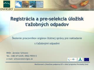 Registrácia a pre-selekcia úložísk ťažobných odpadov