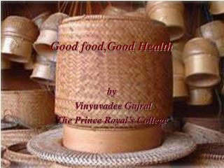 Good food,Good Health