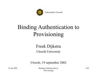 Binding Authentication to Provisioning