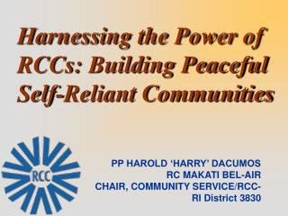 Harnessing the Power of RCCs: Building Peaceful Self-Reliant Communities