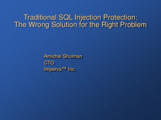 Traditional SQL Injection Protection: The Wrong Solution for the Right Problem