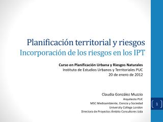 Planificación territorial y riesgos Incorporación de los riesgos en los IPT