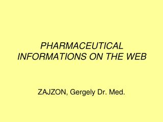 PHARMACEUTICAL INFORMATIONS ON THE WEB