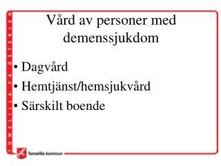Vård av personer med demenssjukdom
