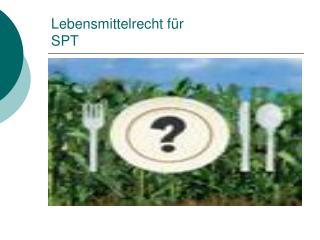 Lebensmittelrecht f r  SPT
