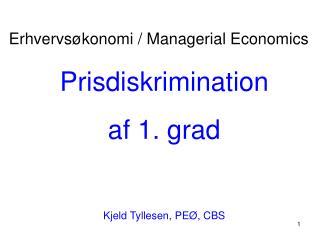 Prisdiskrimination af 1. grad Kjeld Tyllesen, PEØ, CBS