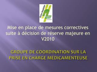 groupe de coordination sur la prise en charge médicamenteuse