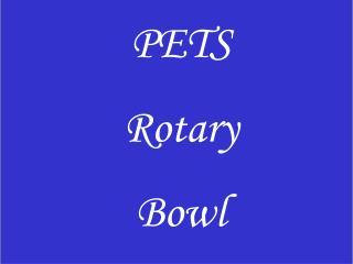 PETS Rotary  Bowl