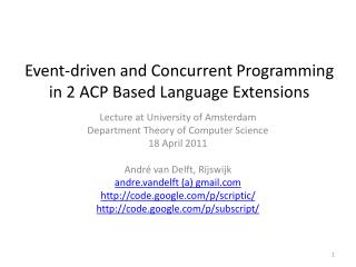 Event-driven and Concurrent Programming  in 2 ACP Based Language Extensions
