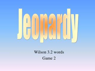 Wilson 3.2 words Game 2