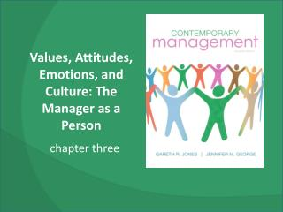 Values, Attitudes, Emotions, and Culture: The Manager as a Person