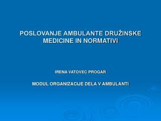 POSLOVANJE AMBULANTE DRUŽINSKE MEDICINE IN NORMATIVI