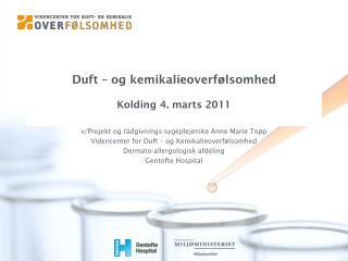 Duft – og kemikalieoverfølsomhed Kolding 4. marts 2011
