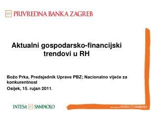 Aktualni gospodarsko-financijski trendovi u RH