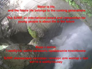 Water is life,  and the future life belongs to the coming generations