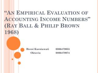 """""""An Empirical Evaluation of Accounting Income Numbers"""" (Ray Ball & Philip Brown 1968)"""