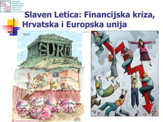 Slaven Letica: Financijska kriza, Hrvatska i Europska unija