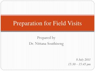Preparation for Field Visits