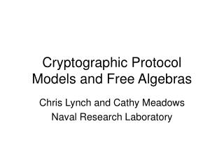 Cryptographic Protocol Models and Free Algebras
