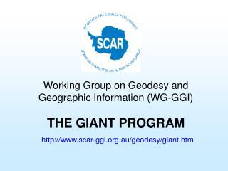 THE GIANT PROGRAM scar-ggi.au/geodesy/giant.htm