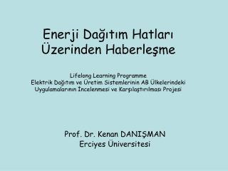 Prof. Dr. Kenan DANIŞMAN Erciyes Üniversitesi