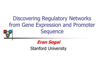 Discovering Regulatory Networks from Gene Expression and Promoter Sequence