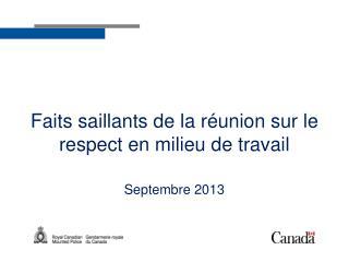 Faits saillants de la réunion sur le respect en milieu de travail  Septembre 2013