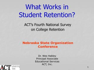 What Works in  Student Retention?