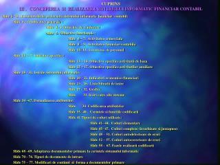 CUPRINS III .   CONCEPEREA  SI  REALIZAREA SISTEMULUI INFORMATIC FINANCIAR CONTABIL