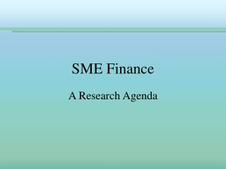 SME Finance A Research Agenda